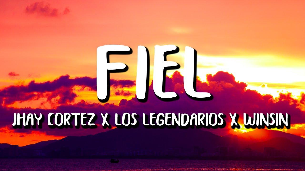 Jhay Cortez x Los Legendarios x Wisin - Fiel (Letra/Lyrics)