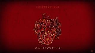 Zac Brown Band - Leaving Love Behind (AUDIO)
