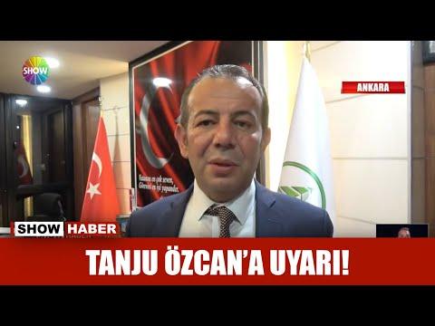 Tanju Özcan'a uyarı!