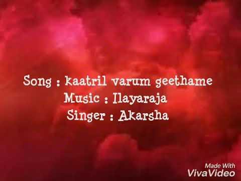 Kaatril Varum Geethame # Ilayaraja # Sung by Akarsha Viswam # Oru naal oru Kanavu