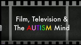 FILM, TELEVISION AND THE AUTISM MIND (2018)