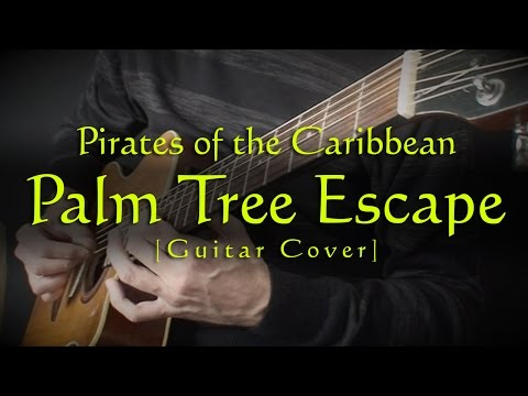 Pirates of the Caribbean - PALM TREE ESCAPE - Guitar cover version