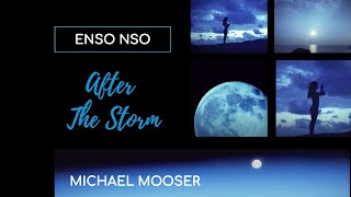 """After The Storm"" - ENSO NSO & MICHAEL MOOSER"