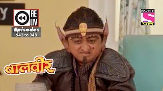 Weekly Reliv - Baalveer -  28th Apr 2018  to 04 May 2018  - Episode 942 to 948