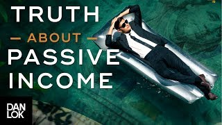 The Whole Truth About Passive Income & Financial Freedom With Internet Millionaire Dan Lok