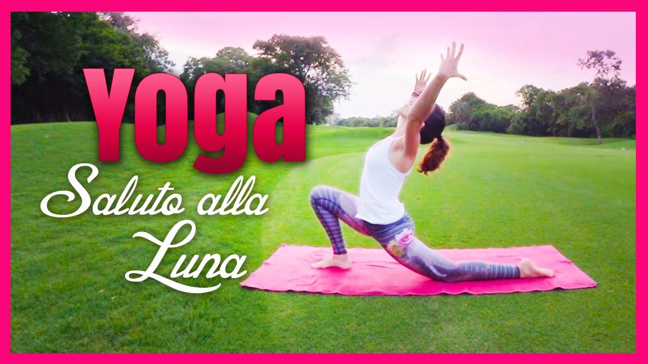 Yoga - Saluto alla Luna A - YouTube