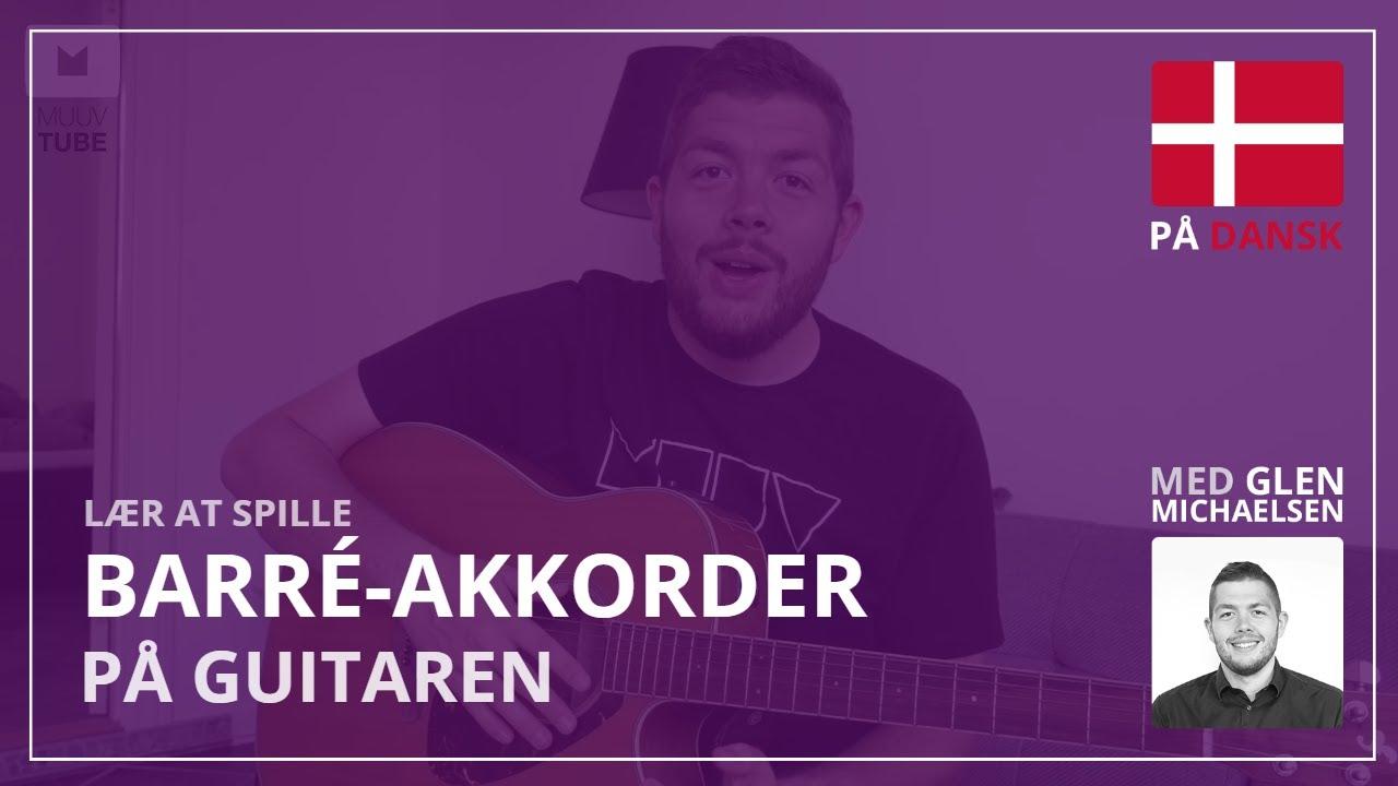 Lær Barré-akkorder på Guitar - Begynderguide til barré-akkorder