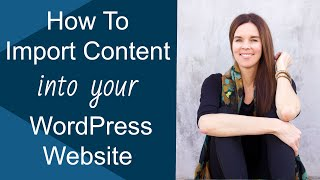 How To Import Content Into WordPress Websites? (TUTORIAL)