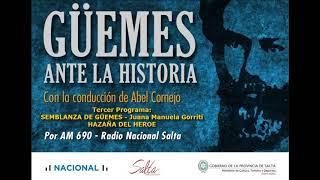 Video: Güemes ante la historia. Tercer programa: SEMBLANZA DE GÜEMES - Juana Manuela Gorriti. HAZAÑA DEL HEROE