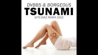Dvbbs & Borgeous - Tsunami (SITO DIAZ Remix 2015)