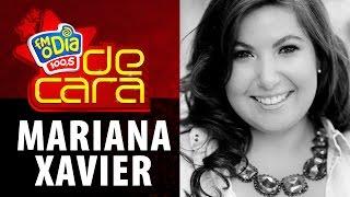 FM O Dia De Cara com Mariana Xavier