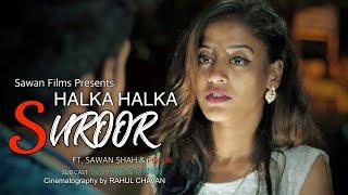 HALKA HALKA SUROOR | Nusrat Fateh Ali  Khan | Sahil Vyas | Mere Baad Kisko Sataoge | Sad Songs 2019