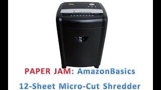PAPER JAM: AmazonBasics 12-Sheet High-Security Micro-Cut Shredder, B00D7H8XB6, AU1240MA
