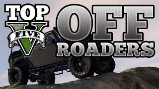 GTA V Top 5 Off Roaders (Dune Loader, Sand King, Rebel, Dubsta, Merryweather Jeep)