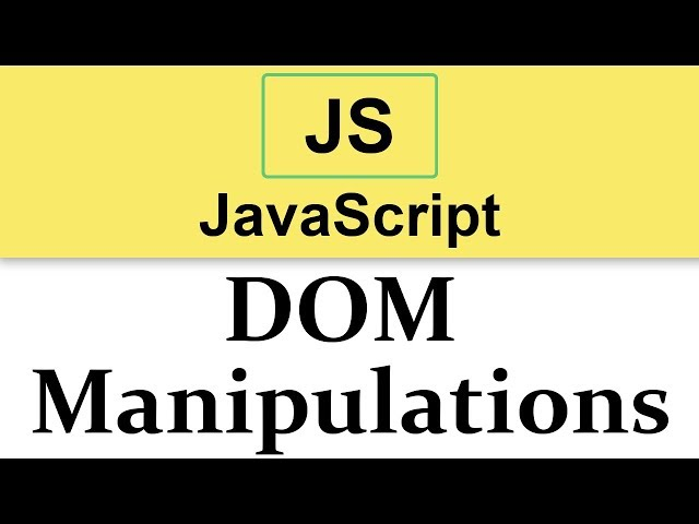 #19 Starting with DOM Manipulations in JavaScript