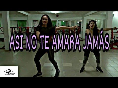 Así No Te Amara Jamas - Amanda Miguel Ft. Mariela Lopez #zumba #dance #coreo