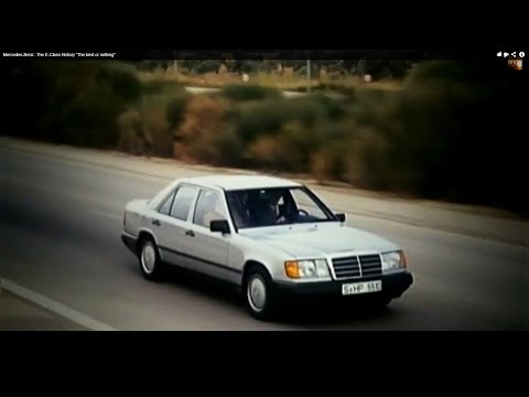 """Mercedes-Benz : The E-Class History """"The best or nothing"""""""