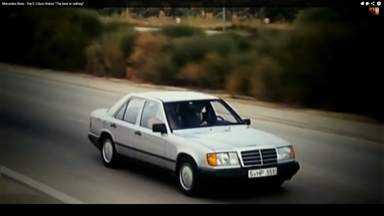"Mercedes Benz The E Class History ""The best or nothing"""