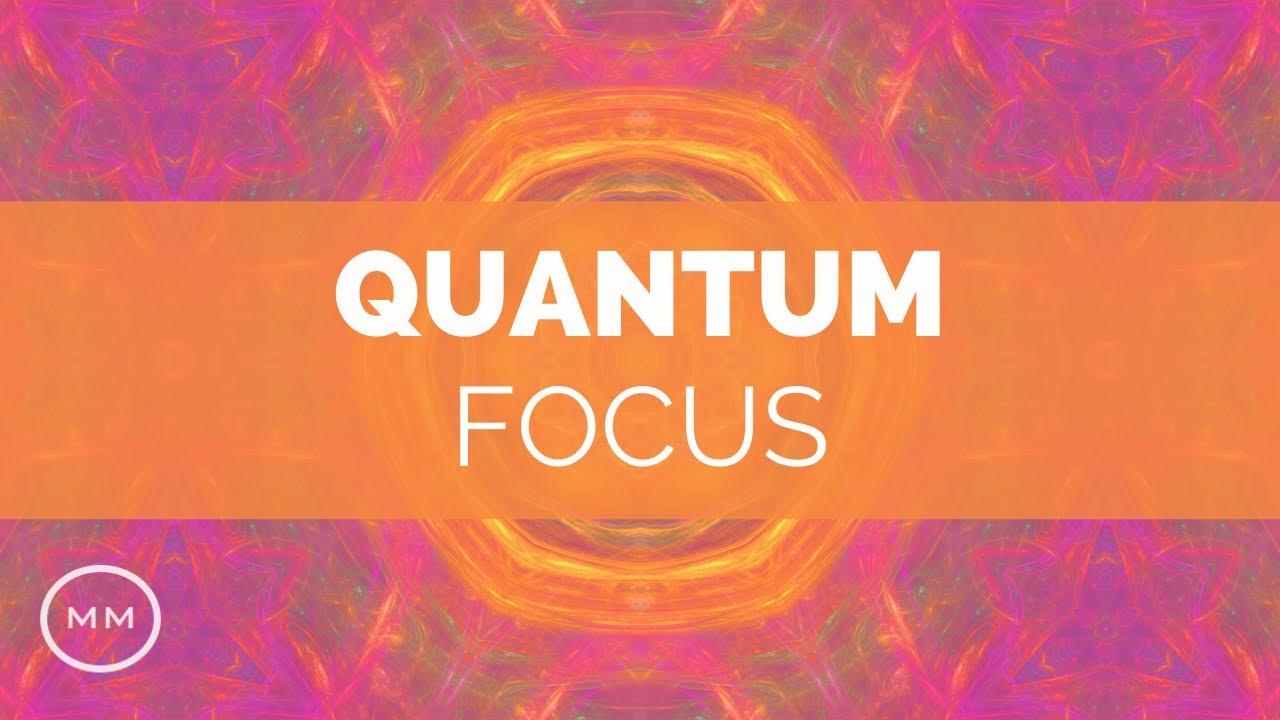 Quantum Focus - Increase Focus, Concentration, Memory - Binaural Beats -  Focus Music