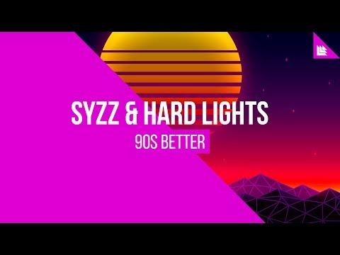 Syzz & Hard Lights - 90s Better