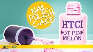 How To Make a Nail Polish Bottle CAKE | Step By Step | How To Cake It | Yolanda Gampp