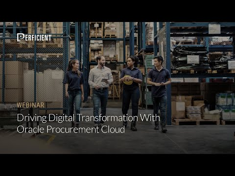 Driving Digital Transformation with Oracle Procurement Cloud