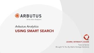 Arbutus Analytics Tutorial - Using Smart Search