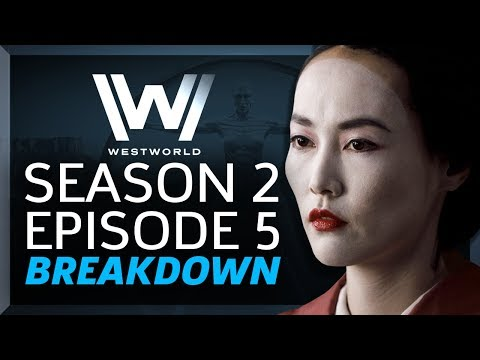 Westworld Breakdown: Season 2 Episode 5...