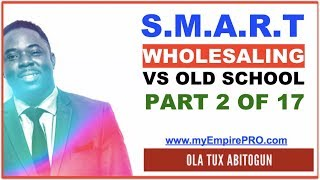 Real Estate Wholesaling - Smart Wholesaling VS Old School  [PART 2 OF 17]