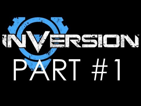 Inversion - Campaign Walkthrough - Chapter 1: Inversion