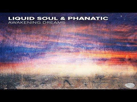 Liquid Soul & Phanatic - Awakening Dreams ᴴᴰ