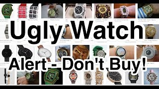 Ugly Watch Alert - Do Not BUY!
