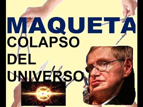 MAQUETAS  DEL BIG CRUNCH - GRAN COLAPSO DEL UNIVERSO