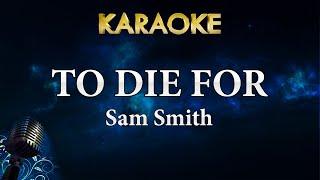 Download Lagu Sam Smith - To Die For Karaoke Instrumental MP3