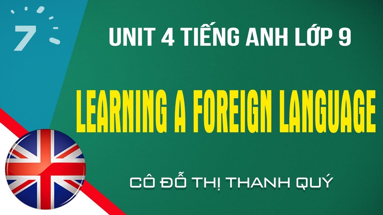 Unit 4 Tiếng Anh lớp 9: Learning a foreign language |HỌC247
