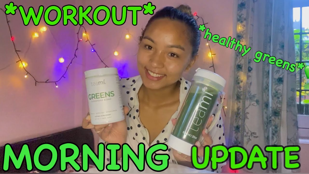 MORNING UPDATE  + WORKOUT  ROUTINE 💚🥬 *LIFE UPDATE*
