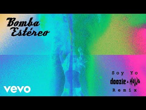 Bomba Estéreo - Soy Yo (Doozie & MOJJO Remix - Audio) ft. Doozie, MOJJO