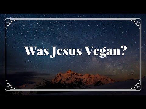 Was Jesus Vegan?