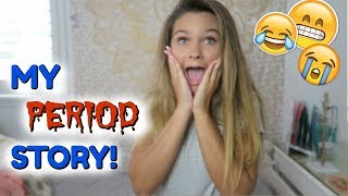 MY FIRST PERIOD STORY!