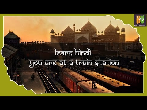 Learn Hindi - You are at a Train Station