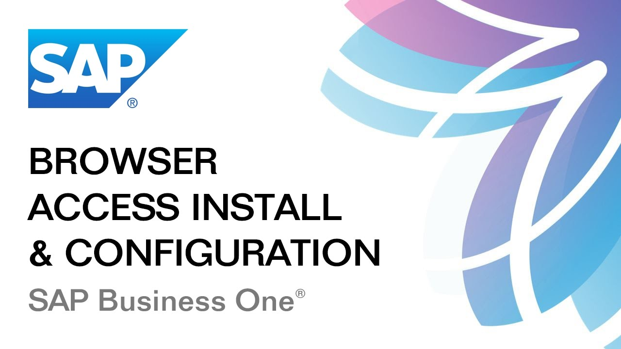 Browser Access Installation: SAP Business One 9.2 / 9.3: Part 1/2