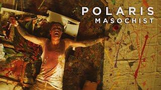 Смотреть клип Polaris - Masochist