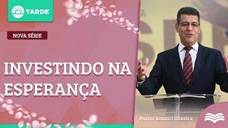Investindo na Esperança   Rev. Amauri de Oliveira