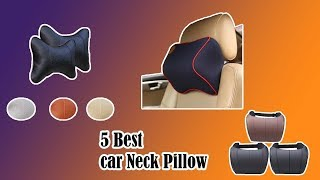 5 Best Car Neck Pillow