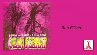 Ozan Ferhat - Ben Filizim