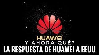 La Respuesta de Huawei al bloqueo de EEUU