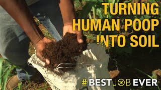 Transforming Human Poop Into Eco-Friendly Fertilizer: #bestjobever