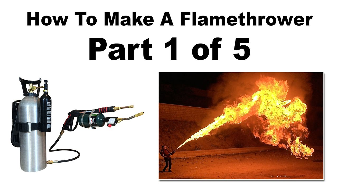Flamethrowers - Improvised Arms and Ammunition Part 10 | Survival