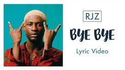 RJZ - BYE BYE (MUSIC LYRICS VIDEO)