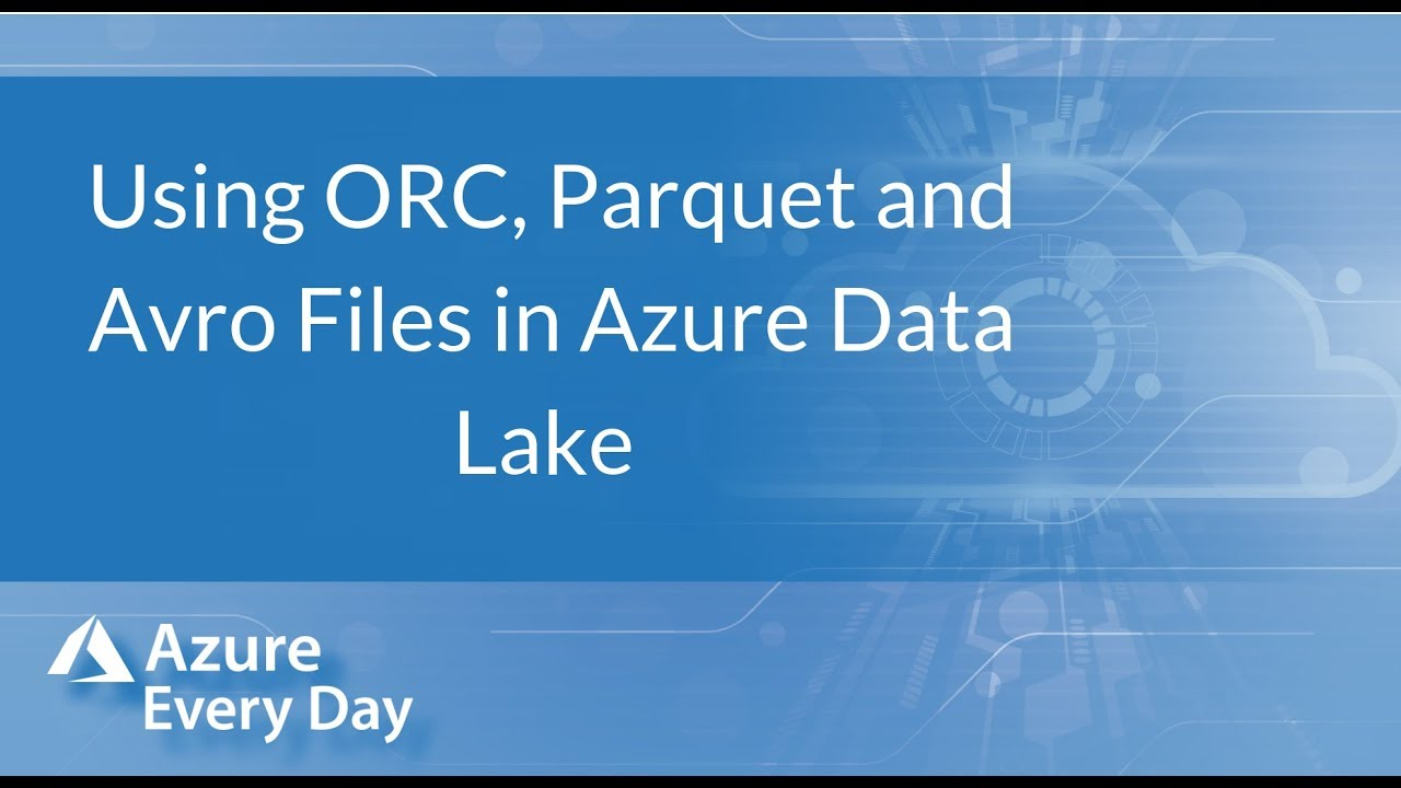 Using ORC, Parquet and Avro Files in Azure Data Lake